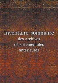 Inventaire-Sommaire Des Archives Departementales Anterieures