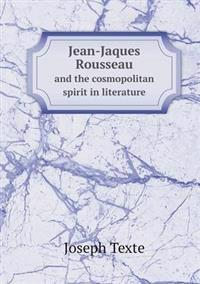 Jean-Jaques Rousseau and the Cosmopolitan Spirit in Literature