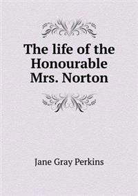 The Life of the Honourable Mrs. Norton