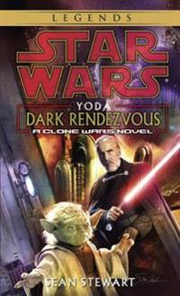Yoda: Dark Rendezvous: Star Wars Legends: A Clone Wars Novel
