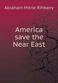 America Save the Near East