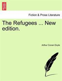 The Refugees ... New Edition.