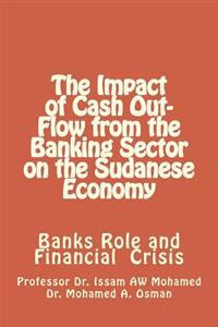 The Impact of Cash Out-Flow from the Banking Sector on the Sudanese Economy