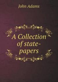 A Collection of State-Papers