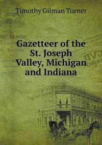 Gazetteer of the St. Joseph Valley, Michigan and Indiana