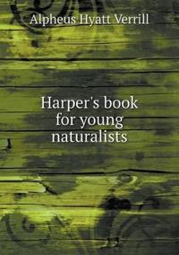 Harper's Book for Young Naturalists
