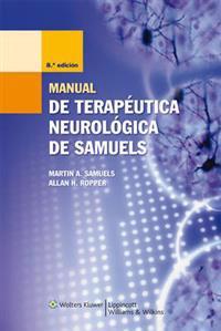 Manual de terapeutica neurologica de samuels / Samuel's Manual of Neurological Therapeutics