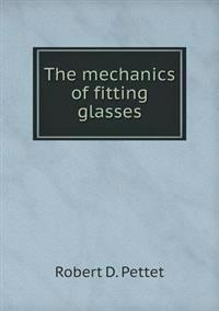 The Mechanics of Fitting Glasses