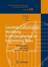 Geodetic Deformation Monitoring: From Geophysical to Engineering Roles