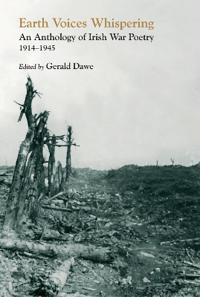 Earth Voices: An Anthology of Irish War Poetry 1914-1945