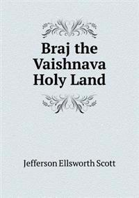 Braj the Vaishnava Holy Land