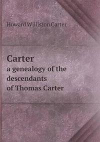 Carter a Genealogy of the Descendants of Thomas Carter