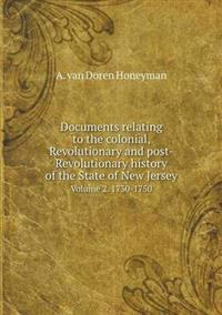 Documents Relating to the Colonial, Revolutionary and Post-Revolutionary History of the State of New Jersey Volume 2. 1730-1750