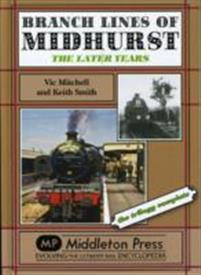 Branch lines of midhurst - the last years-the trilogy completed