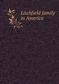 Litchfield Family in America