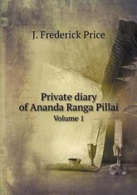 Private Diary of Ananda Ranga Pillai Volume 1