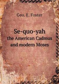 Se-Quo-Yah the American Cadmus and Modern Moses
