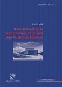Neue Hoerwelten in Skandinavien, Polen Und Den Baltischen Laendern
