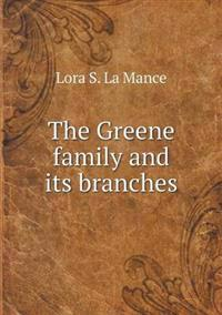 The Greene Family and Its Branches