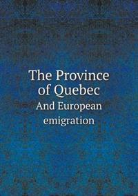The Province of Quebec and European Emigration