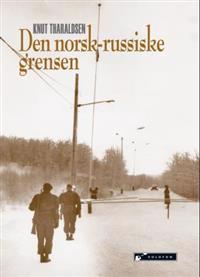 Den norsk-russiske grensen - Knut Tharaldsen | Inprintwriters.org