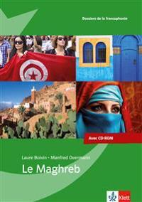 Le Maghreb. Dossier pédagogique mit CD-ROM