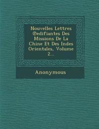 Nouvelles Lettres Edifiantes Des Missions de La Chine Et Des Indes Orientales, Volume 2...