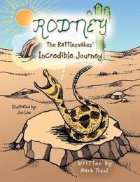 Rodney the Rattlesnakes' Incredible Journey