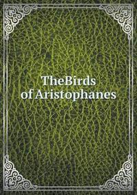 Thebirds of Aristophanes