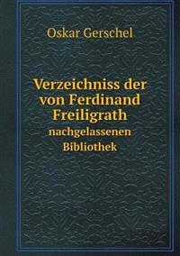 Verzeichniss Der Von Ferdinand Freiligrath Nachgelassenen Bibliothek