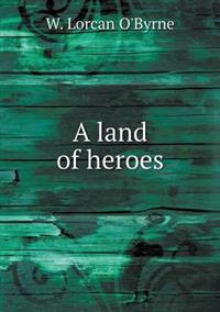 A Land of Heroes