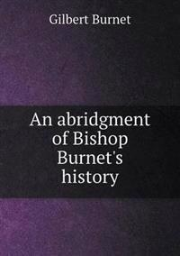 An Abridgment of Bishop Burnet's History
