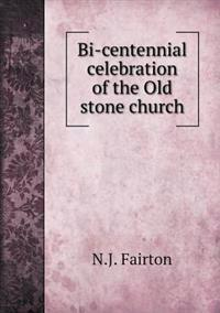 Bi-Centennial Celebration of the Old Stone Church