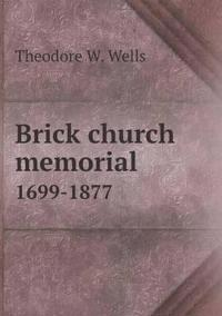 Brick Church Memorial 1699-1877