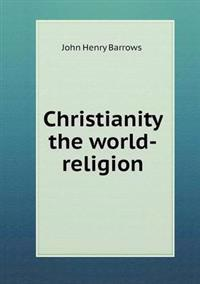 Christianity the World-Religion