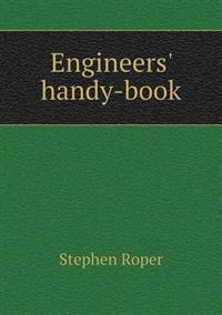 Engineers' Handy-Book