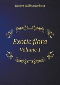 Exotic Flora Volume 1