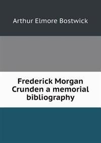 Frederick Morgan Crunden a Memorial Bibliography