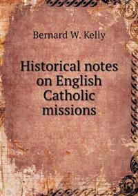 Historical Notes on English Catholic Missions