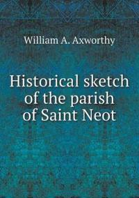 Historical Sketch of the Parish of Saint Neot