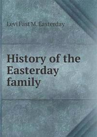 History of the Easterday Family
