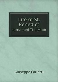 Life of St. Benedict Surnamed the Moor