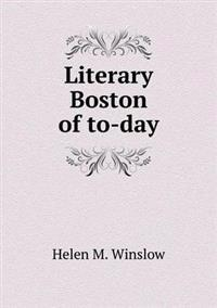 Literary Boston of To-Day