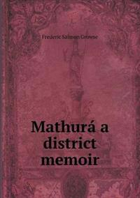 Mathura a District Memoir