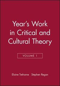 The Year's Work in Critical & Cultural Theory