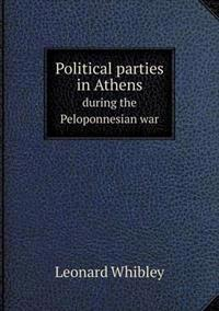 Political Parties in Athens During the Peloponnesian War