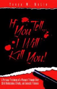 If You Tell...I'll Kill You!