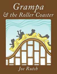 Grampa & the Roller Coaster