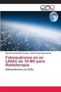 Fotoneutrones En Un Linac de 18 Mv Para Radioterapia