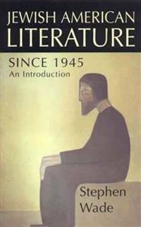 Jewish-American Literature Since 1945